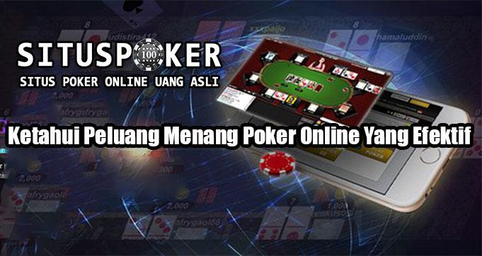 Ketahui Peluang Menang Poker Online Yang Efektif