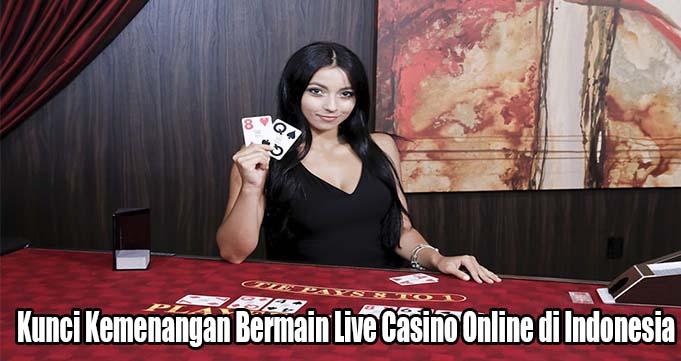 Kunci Kemenangan Bermain Live Casino Online di Indonesia